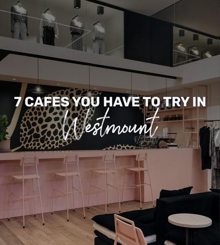 Cover of 7 cafes you have to try in Westmount, Montreal