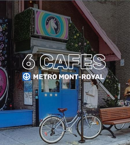 Cover of 6 cafes near metro Mont-Royal ↓