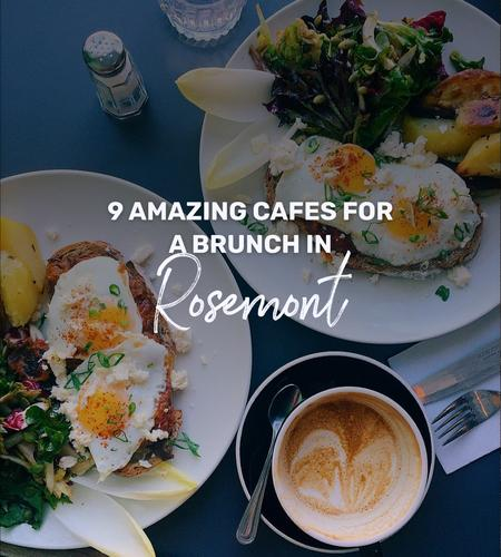 Cover of 9 amazing cafes for a brunch in Rosemont