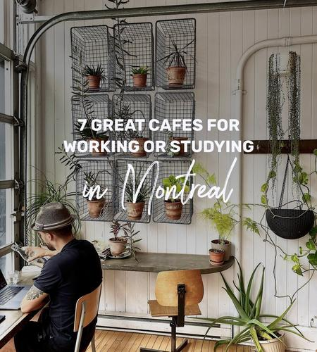 Cover of 7 great cafes for working or studying in Montreal