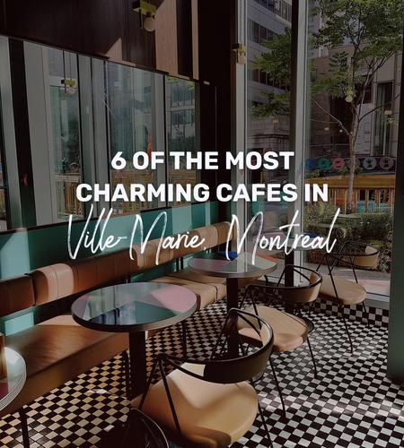 Cover of 6 of the most charming cafes in Ville-Marie, Montreal