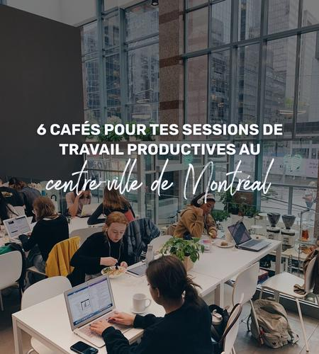 Cover of 6 cafes for your productive work sessions in downtown Montreal 🎒