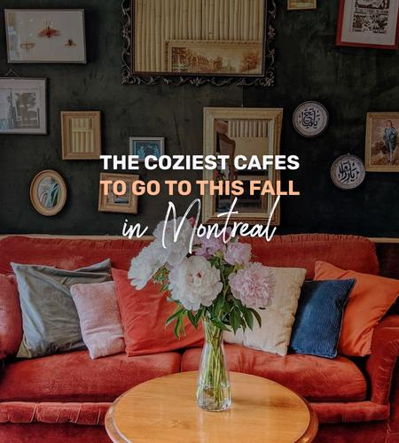 Cover of The coziest cafes to go to this fall in Montreal