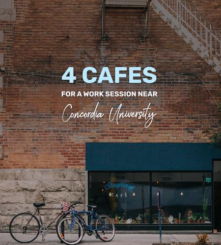 Cover of Cafes for a work session near Concordia University