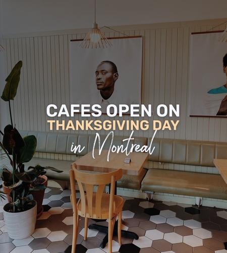 Cover of Cafes open on Thanksgiving Day in Montreal