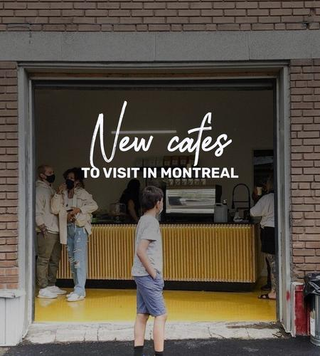 Cover of New cafes to visit in Montreal