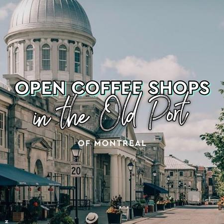 Cover of Coffee shops open for takeout in the Old Port