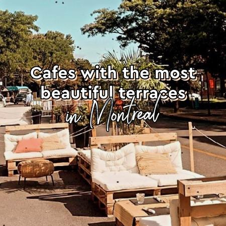 Cover of Cafes with the most beautiful terraces in Montreal