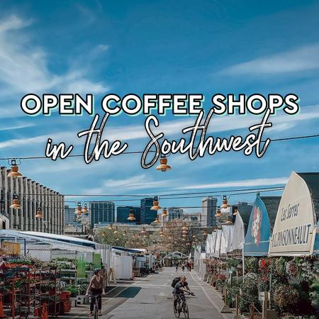 Cover of Coffee shops open for takeout in the Southwest