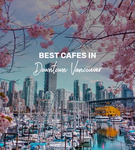 Cover of Best cafes in Downtown Vancouver