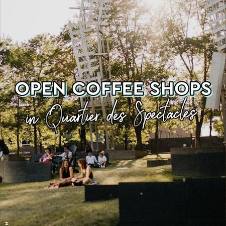 Cover of Coffee shops open for takeout in Quartier des Spectacles