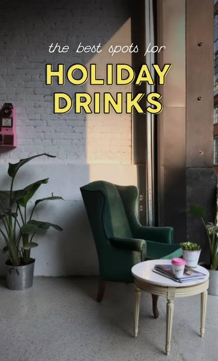 Cover of The Best Spots for Holiday-Themed Drinks 🎄