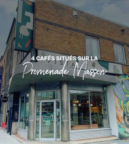 Cover of 4 cafes located on the Promenade Masson in the heart of Rosemont-La Petite-Patrie