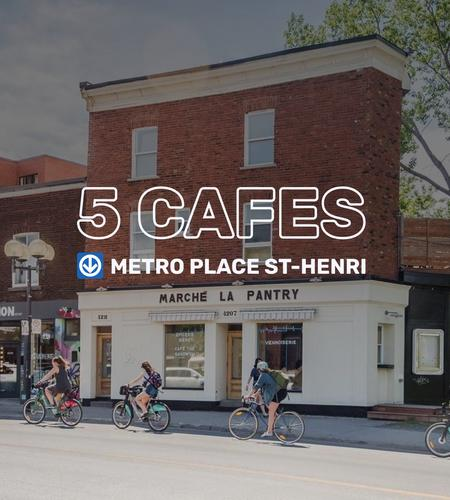 Cover of 5 cafes near Place Saint-Henri⁠ ↓ Montreal Metro