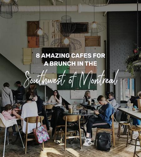 Cover of 8 amazing cafes for a brunch in the southwest of Montreal