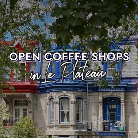 Cover of Coffee shops open for takeout in Le Plateau-Mont-Royal