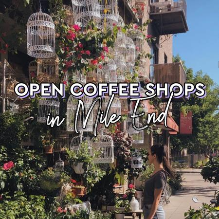 Cover of Coffee shops open for takeout in Mile End