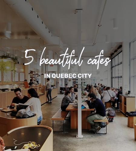 Cover of 5 of the most beautiful cafes in Quebec where you can have a good coffee