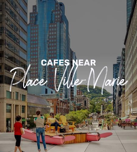 Cover of Cafes near Place Ville-Marie in Montreal