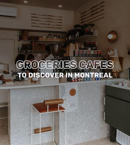 Cover of Groceries Cafes to discover in Montreal