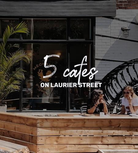 Cover of 5 great cafes you can go to on your next walk on Laurier Street in Montreal