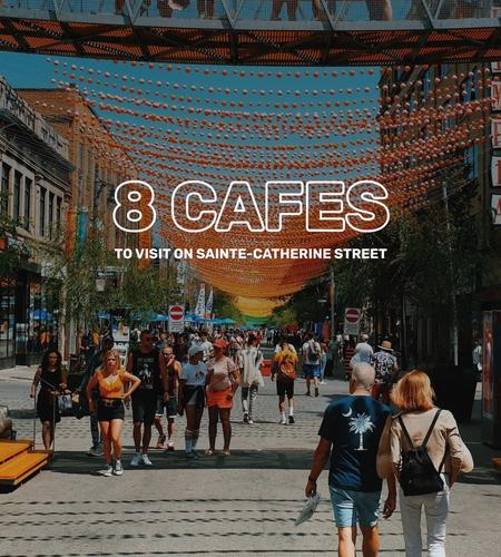 Cover of 8 cafes to visit on Sainte-Catherine street in Montreal